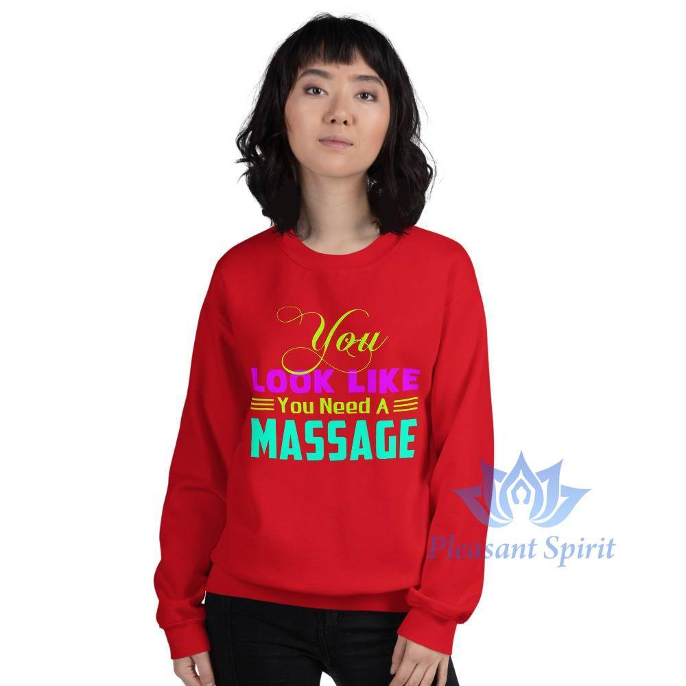 You Need a Massage Unisex Sweatshirt Apparel