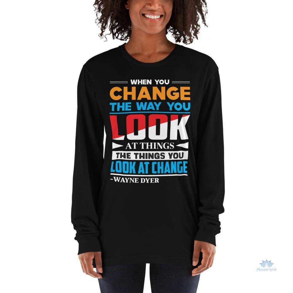 Change the way you look at things Long sleeve t-shirt Apparel